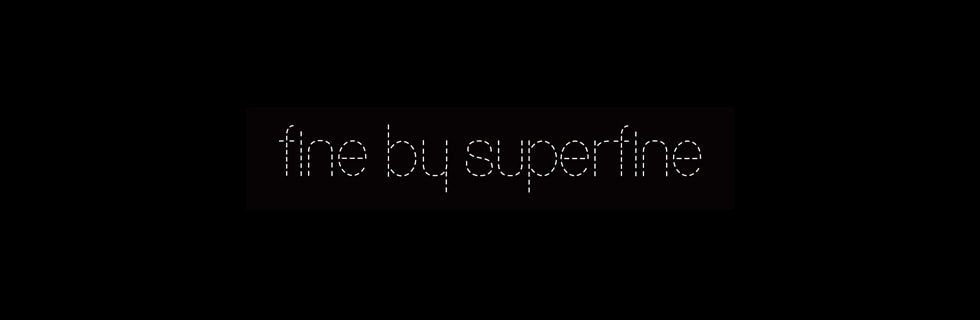 Fine by Superfine