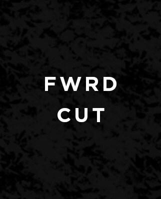 FWRD CUT